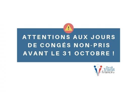 Attention aux jours de congés non-pris avant le 31 octobre ! Des congés perdus ?