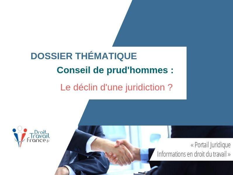 Conseil de prud'hommes : le déclin d'une juridiction ? | Dossier thématique